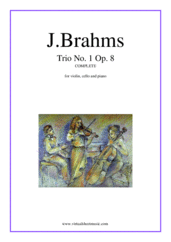 Cover icon of Trio No.1 Op.8 (COMPLETE) sheet music for violin, cello and piano by Johannes Brahms, classical score, advanced skill level