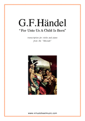 Cover icon of For Unto Us A Child Is Born sheet music for violin and piano by George Frideric Handel, classical score, intermediate violin
