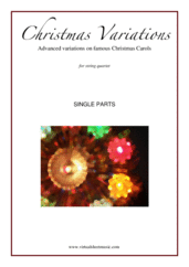 Cover icon of Christmas Variations - Advanced Christmas Carols (parts) sheet music for string quartet (or string orchestra), Christmas carol score, advanced skill level