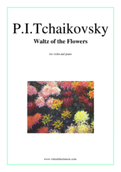 Cover icon of Waltz of the Flowers sheet music for violin and piano by Pyotr Ilyich Tchaikovsky, classical score, intermediate/advanced skill level