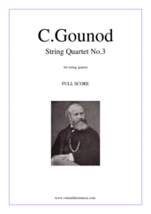 Cover icon of String Quartet No.3 in A minor (COMPLETE) sheet music for string quartet by Charles Gounod, classical score, intermediate string quartet