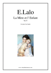 Cover icon of La Mere et l' Enfant Op.32 sheet music for piano four hands by Edouard Lalo, classical score, advanced