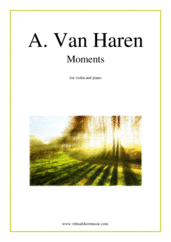 Cover icon of Moments sheet music for violin and piano by Andre Van Haren, classical score, intermediate/advanced skill level