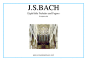 Cover icon of Eight Little Preludes and Fugues sheet music for organ solo by Johann Sebastian Bach, classical score, intermediate