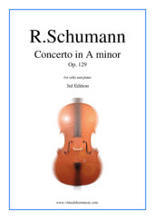 Cover icon of Concerto in A minor Op.129 (3rd Edition) sheet music for cello and piano by Robert Schumann, classical score, advanced