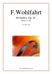 Cover icon of 60 Studies, Op. 45  - Book I sheet music for violin solo by Franz Wohlfahrt, classical score, intermediate