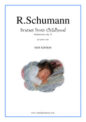 Robert Schumann: Scenes from Childhood (Kinderszenen) Op.15